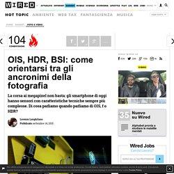 OIS, HDR, BSI: come orientarsi tra gli ancronimi della fotografia