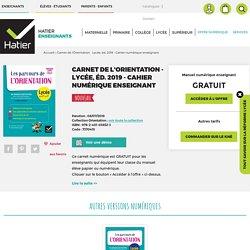 Carnet de l'Orientation - Lycée, éd. 2019 - Cahier numérique enseignant