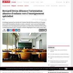 Bernard Devos dénonce l'orientation abusive d'enfants vers l'enseignement spécialisé
