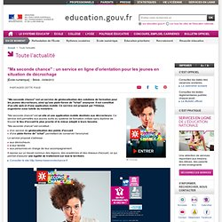 """""""Ma seconde chance"""": un service en ligne d'orientation pour les jeunes en situation de décrochage"""