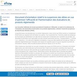 EFSA 14/04/14 Document d'orientation relatif à la suspension des délais en vue d'optimiser l'efficacité et l'harmonisation des évaluations de produits réglementés