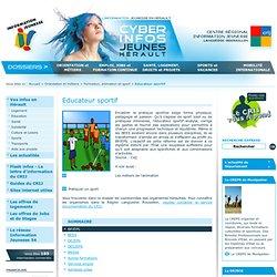 Educateur sportif - Formation, animation et sport - Orientation et métiers - Cyber Infos Jeunes Hérault, l'Information Jeunesse en Hérault