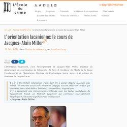 L'orientation lacanienne: le cours de Jacques-Alain Miller