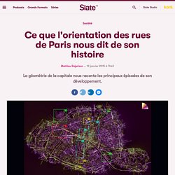 Ce que l'orientation des rues de Paris nous dit de son histoire