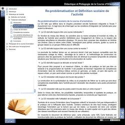 Didactique et Pédagogie de la Course d'Orientation - Re-problématisation et Définition scolaire de l'activité
