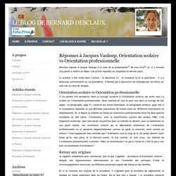 Réponses à Jacques Vauloup, Orientation scolaire vs Orientation professionnelle