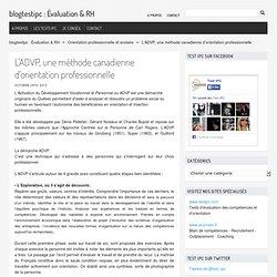 L'ADVP, une méthode canadienne d'orientation professionnelle - blogtestipc : Évaluation & RH