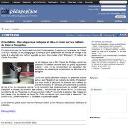 Parcours avenir : les métiers du Centre Pompidou