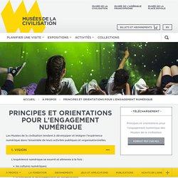Principes et orientations pour l'engagement numérique : À propos : Musées de la civilisation - Québec