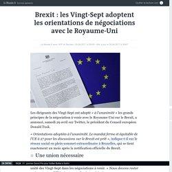 Brexit : les Vingt-Sept adoptent les orientations de négociations avec le Royaume-Uni