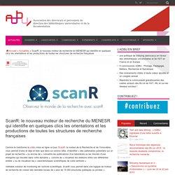 ScanR: le nouveau moteur de recherche du MENESR qui identifie en quelques clics les orientations et les productions de toutes les structures de recherche françaises