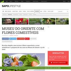 Museu do Oriente com flores comestíveis