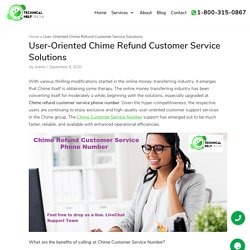 User-Oriented Chime Refund Customer Service Solutions - Technical Help Online