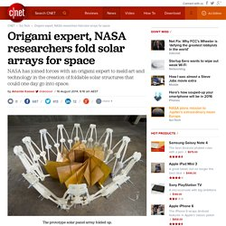 Origami expert, NASA researchers fold solar arrays for space - CNET
