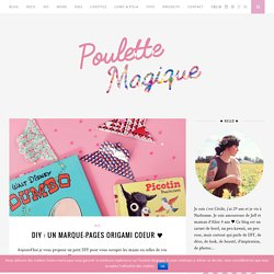 DIY : un marque-pages origami coeur ♥ - Poulette Magique