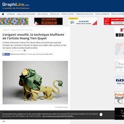 L'origami mouillé, la technique bluffante de l'artiste Hoang Tien Quyet