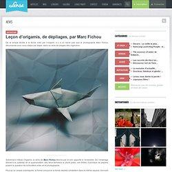 Leçon d'origamis, de dépliages, par Marc Fichou
