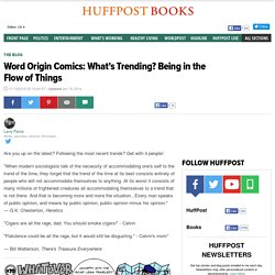 Word Origin Comics: What's Trending? Being in the Flow of Things