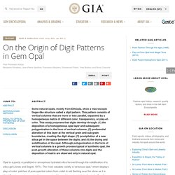 On the Origin of Digit Patterns in Gem Opal