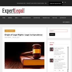 Origin of Legal Rights- Legal Jurisprudence