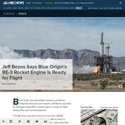 Jeff Bezos Says Blue Origin's BE-3 Rocket Engine Is Ready for Flight