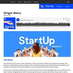 Origin Story (Season 2, #1) — StartUp