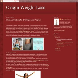 Origin Weight Loss: What Are the Benefits Of Weight Loss Program