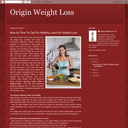 Origin Weight Loss: Now Its Time To Opt For Healthy Lunch for Weight Loss
