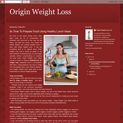 Origin Weight Loss: Its Time To Prepare Food Using Healthy Lunch Ideas