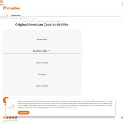 Original American Cookies de Mike : Recette d'Original American Cookies de Mike