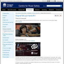 Original Get your hand off it - Get your hand off it - Campaigns - NSW Centre for Road Safety