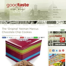 The 'Original' Neiman Marcus Chocolate Chip CookiesGood Taste with Tanji | Good Taste with Tanji
