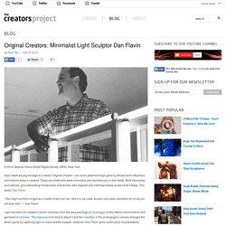 Original Creators: Minimalist Light Sculptor Dan Flavin