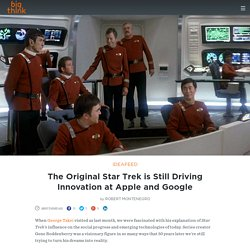 The Original Star Trek is Still Driving Innovation at Apple and Google