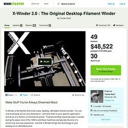 X-Winder 2.0 : The Original Desktop Filament Winder by Turner Hunt