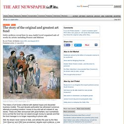 The story of the original and greatest art fund - The Art Newspaper