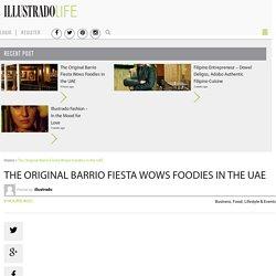 The Original Barrio Fiesta Wows Foodies in the UAE : Illustrado Magazine