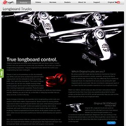 Original Longboard Trucks; Increase your longboard performance.