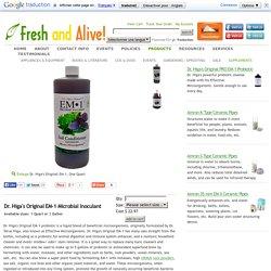 Fresh And Alive! Dr. Higa's Original EM-1 Microbial Inoculant