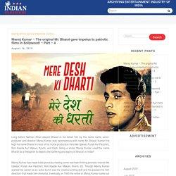 Manoj Kumar - The original Mr. Bharat gave impetus to patriotic films in Bollywood! - Part - 4