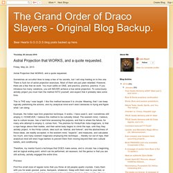 The Grand Order of Draco Slayers - Original Blog Backup.: Astral Projection that WORKS, and a quote requested.