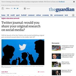 Twitter journal: would you share your original research on social media?