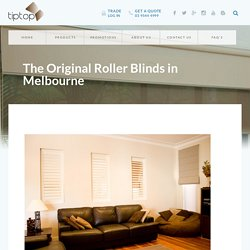 The Original Roller Blinds in Melbourne