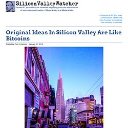 Original Ideas In Silicon Valley Are Like Bitcoins