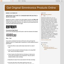 Get Original Simmtronics Products Online: IMPORTANT FACTORS TO CONSIDER BEFORE BUYING A MICRO SD CARD