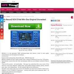 Refx Nexus2 V2 6 5 Vsti Win Osx Original Uncracked Dvd - GfxTimes: Full free download GFX