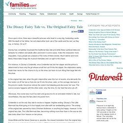 The Disney Fairy Tale vs. The Original Fairy Tale - Disney (Unofficial) - Families.com