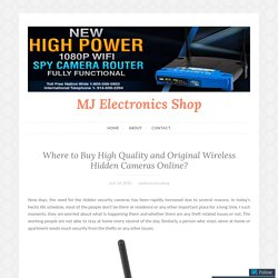 Where to Buy High Quality and Original Wireless Hidden Cameras Online? – MJ Electronics Shop