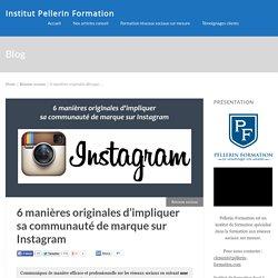 6 manières originales d'impliquer sa communauté de marque sur Instagram