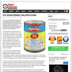 Play-Doh was Originally Wallpaper Cleaner